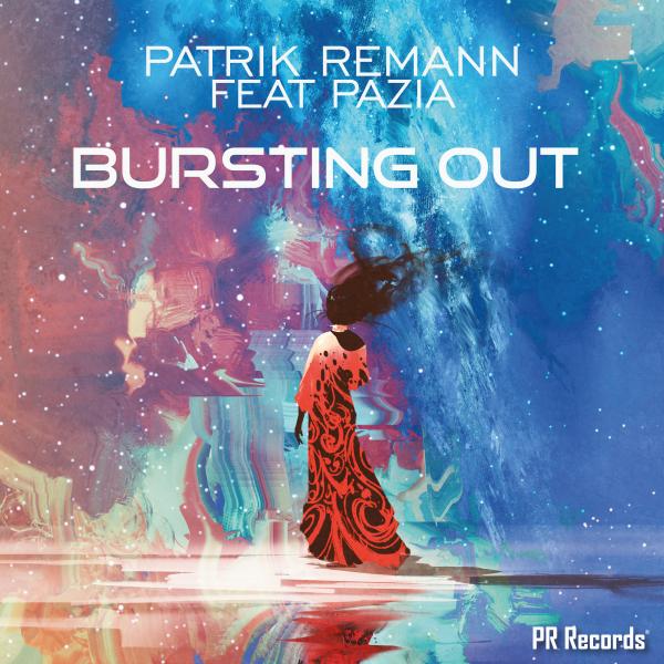 Patrik Remann Feat Pazia - Bursting Out