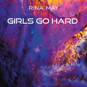 COMPR082 : Rina May - Girls Go Hard