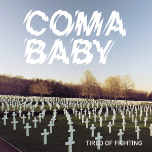 PRREC384A : Coma Baby - Tired of Fighting