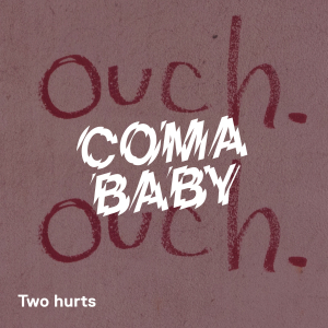 PRREC405A : Coma Baby - Two Hurts