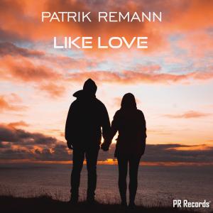 PRREC312A : Patrik Remann - Like love