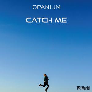 PRU165 : Opanium - Catch Me