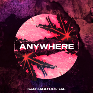 PRU164 : Santiago Corral - Anywhere