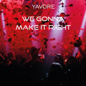 PRREC33A : Yavore Feat Desislava Zlateva - We gonna make it right