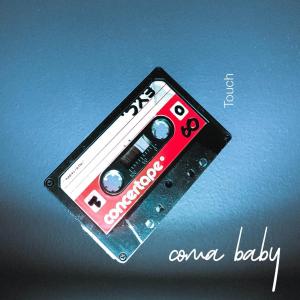 PRREC348A : Coma Baby - Touch
