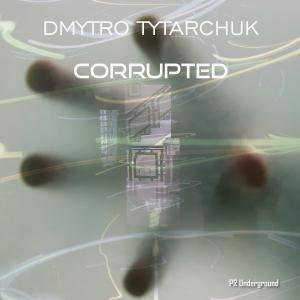 PRU169 : Dmytro Tytarchuk - Corrupted