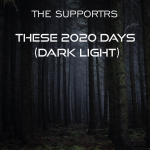 PRW064 : The Supportrs - These 2020 Days (Dark Light)