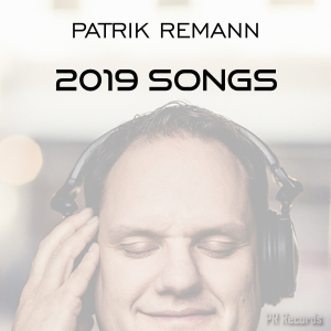 PRREC426A : Patrik Remann - 2019 Songs