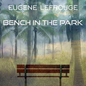 PRU182 : Eugene Lefrogue - Bench in the park