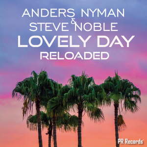 PRREC374A : Anders Nyman Feat Steve Noble - Lovely Day RELOADED