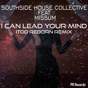 PRREC375A : Southside House Collective Feat. Missum - I Can Lead Your Mind
