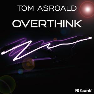 PRREC433A : Tom Asroald - Overthink