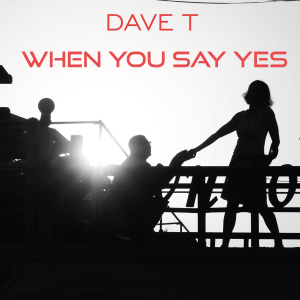 PRW106 : Dave T - When You Say Yes