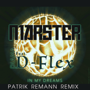 COMPR120A : Marster Feat Diana & D-Flex - In My Dreams (Patrik Remann Remix)