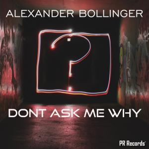 PRREC442A : Alexander Bollinger - Dont ask me why