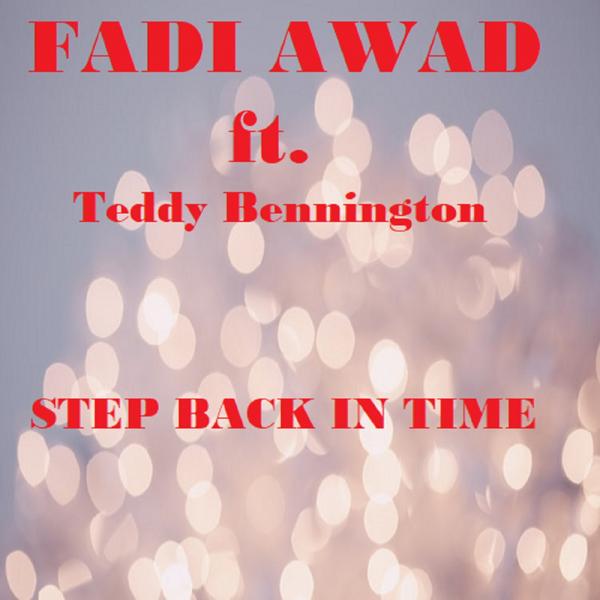 Fadi Awad feat. Teddy Bennington - Step Back In Time