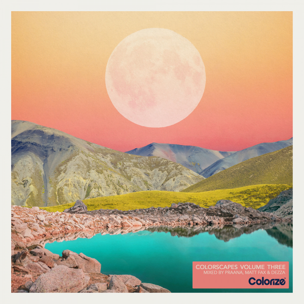 Colorscapes Volume Three - Mixed by PRAANA, Matt Fax & Dezza