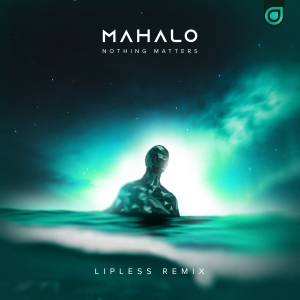 Nothing Matters (Lipless Remix)