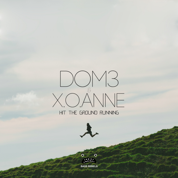 DOM3 & x.o.anne - Hit The Ground Running