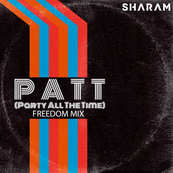 Sharam - Party All The Time (Freedom Mix)
