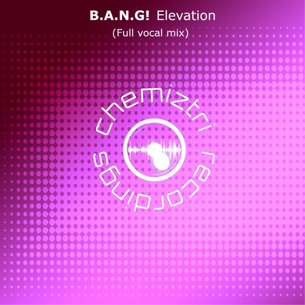 B.A.N.G! - Elevation