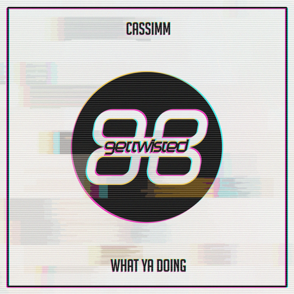 CASSIMM - What Ya Doing