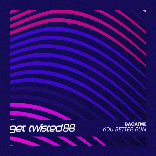 BACATME - You Better Run
