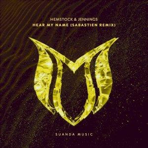 Hear My Name (Sabastien Remix)