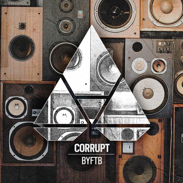 Corrupt - BYFTB