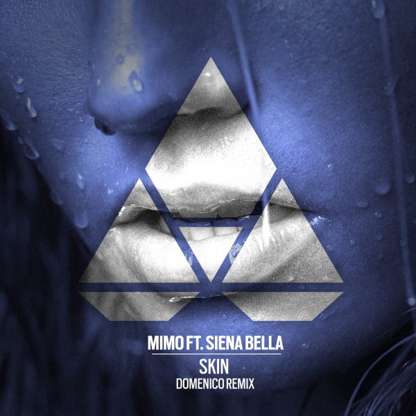 MIMO ft. Siena Bella - Skin (DOMENICO Remix)