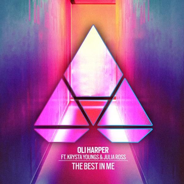 Oli Harper ft. Krysta Youngs & Julia Ross - The Best In Me
