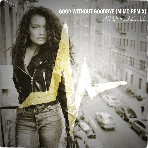 Jamila Velazquez - Good Without Goodbye (MIMO Remix)