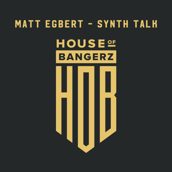 Matt Egbert - Synth Talk