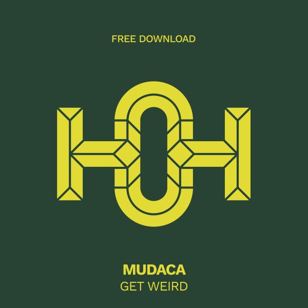 Mudaca - Get Weird