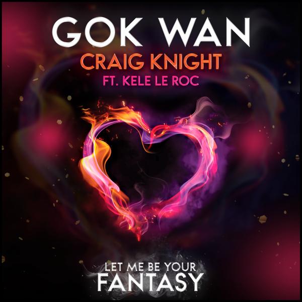 Gok Wan, Craig Knight, Kele Le Roc - Let Me Be Your Fantasy