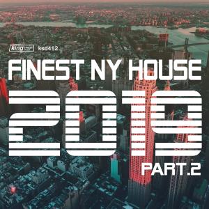 Finest NY House 2019 Part 2