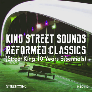 King Street Sounds Reformed Classics (Street King 10 Years Essentials)