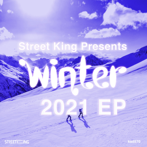 Street King presents Winter 2021 EP