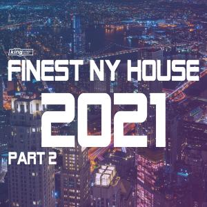 Finest NY House 2021 Part 2