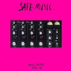 Safe Music Bullets, Vol.6