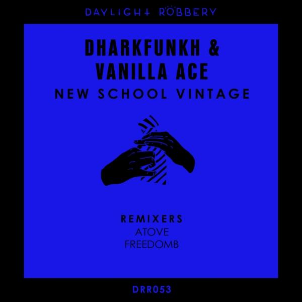 dharkfunkh & Vanilla Ace - New School Vintage