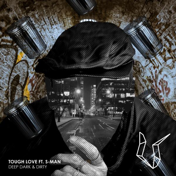 Tough Love feat. S-Man - Deep Dark & Dirty