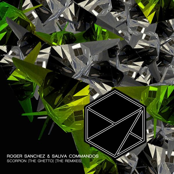 Roger Sanchez & Saliva Commandos - Scorpion (The Ghetto) [The Remixes]