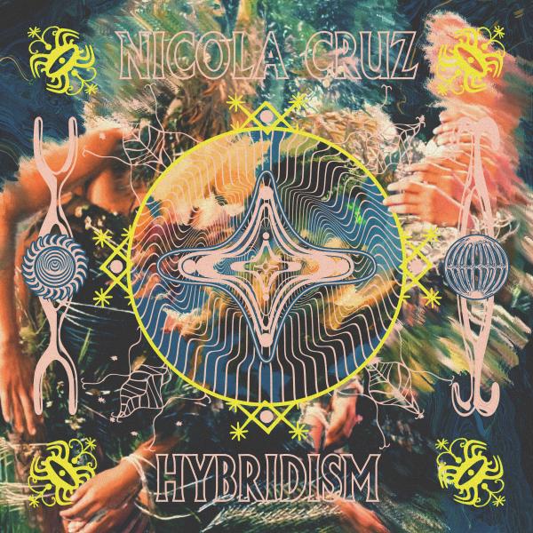 Nicola Cruz - Hybridism
