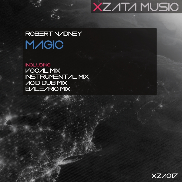XZA017Robert Vadney - Magic (Balearic Mix) [Xzata Music]