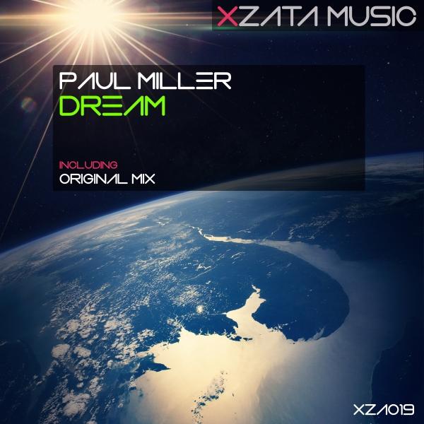 XZA019Paul Miller - Dream (Original Mix) [Xzata Music]