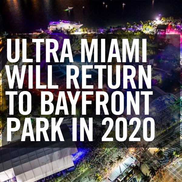 Ultra Miami Will Return To Bayfront Park In 2020