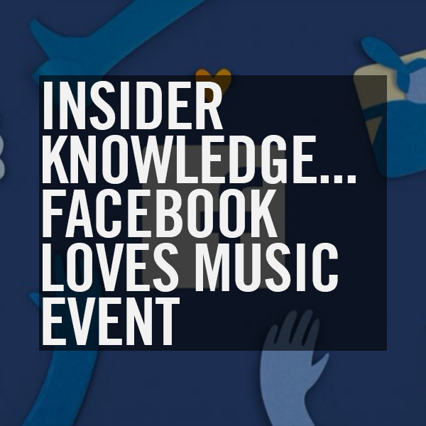 Insider Knowledge, Facebook Loves Music Event