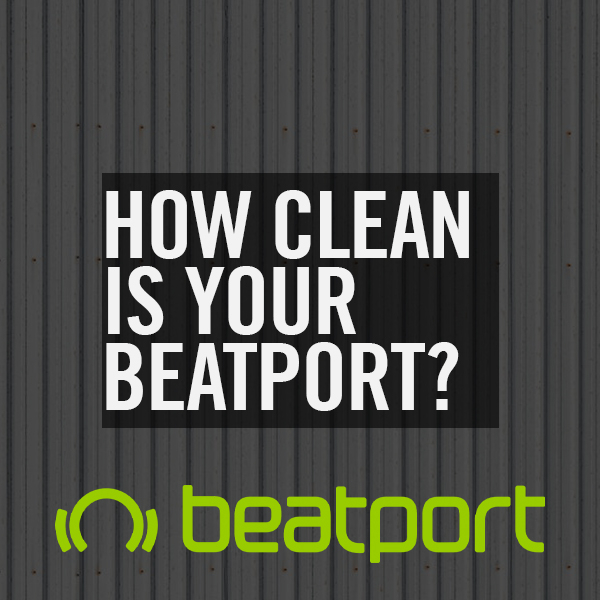 How Clean Is Your Beatport?
