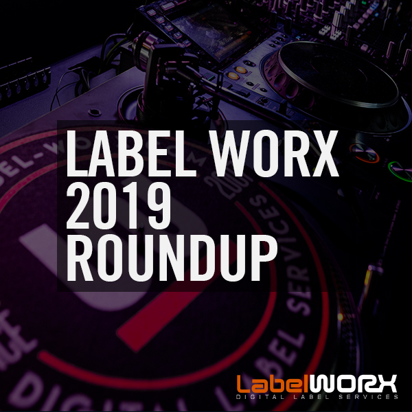 Label Worx 2019 Roundup